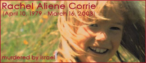 Rachel Corrie Murdered by Israel