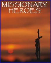 missonary heroes