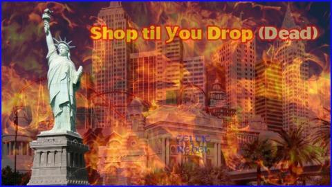 shop until you drop dead