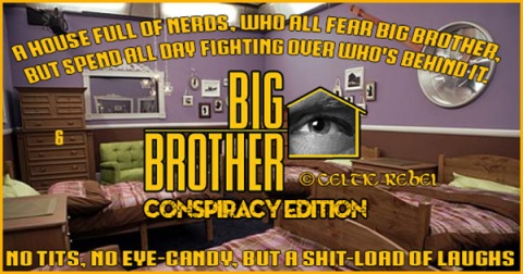 big brother conspiracy edition © celtic rebel