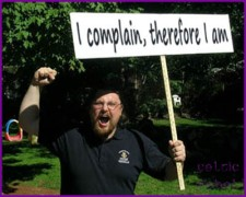 i complain therefore i am